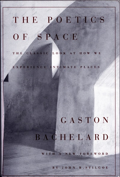 Poetics of space Gaston Bachelard